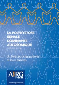 L'édition N° 3 du livret sur la Polykystose Rénale Autosomique Dominante est disponible
