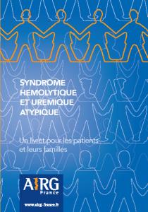 Le Livret sur le Syndrome Hémolytique et Urémique atypique (SHUa) est disponible