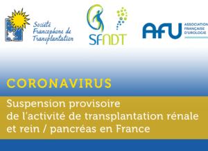 23 mars 2020 : CORONAVIRUS (Covid-19) – Suspension provisoire de l'activité de transplantation rénale et rein / pancréas en France